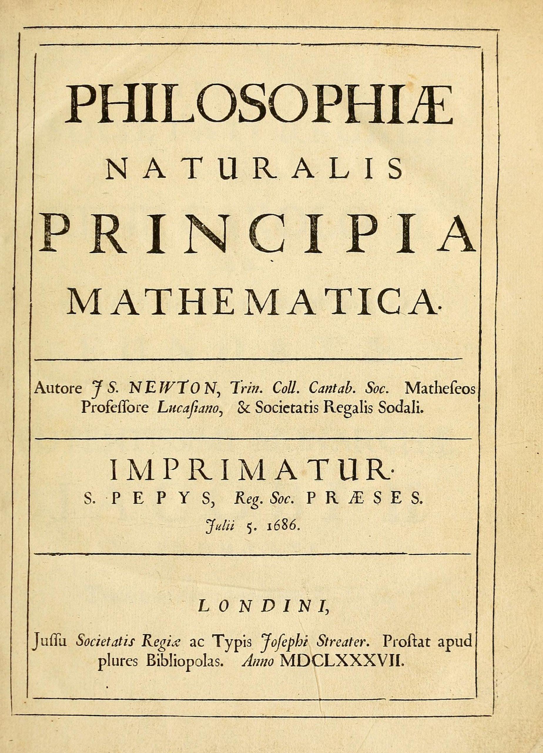 Philosophiæ Naturalis Principia Mathematica — Sir Isaac Newton